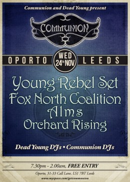 Leeds Communion & Dead Young present Young Rebel Set + Fox North Coalition