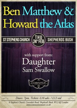Ben Howard and Matthew and the Atlas at St Stephens Church