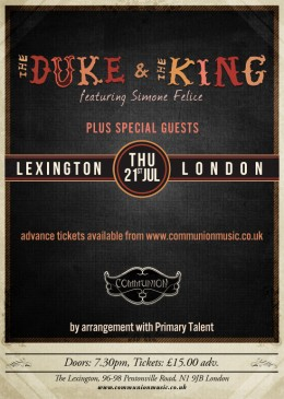 The Duke & The King at the Lexington 21 July *SOLD OUT*
