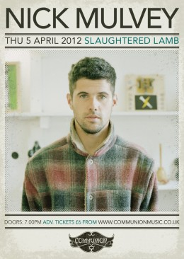 Nick Mulvey live at the Slaughtered Lamb April 2012
