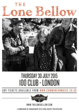 The Lone Bellow 100 Club July 2015 v2 Web